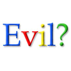 Google Evil?